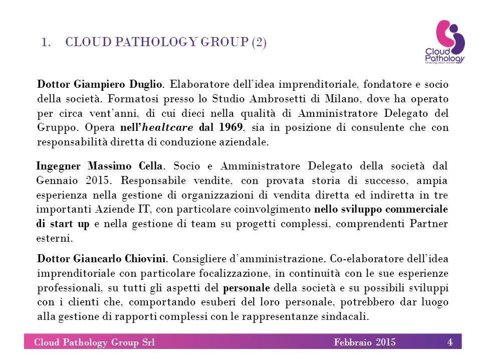 1.CLOUD PATHOLOGY GROUP (2) 4Cloud Pathology Group Srl Dottor Giampiero Duglio. Elaboratore dell'idea imprenditoriale, fondatore e socio della società