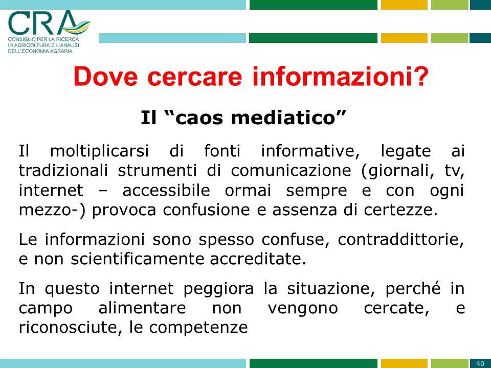 40 Dove cercare informazioni? Il moltiplicarsi di fonti informative, legate ai tradizionali strumenti di comunicazione (giornali, tv, internet – acces