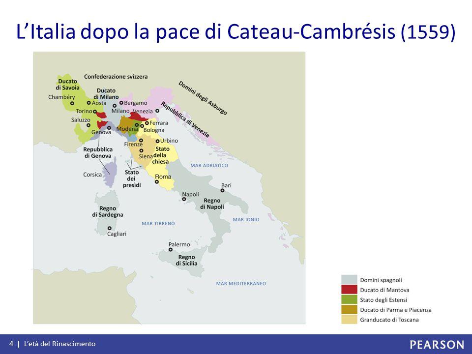 L'Italia dopo la pace di Cateau-Cambrésis (1559) 4 | L'età del Rinascimento