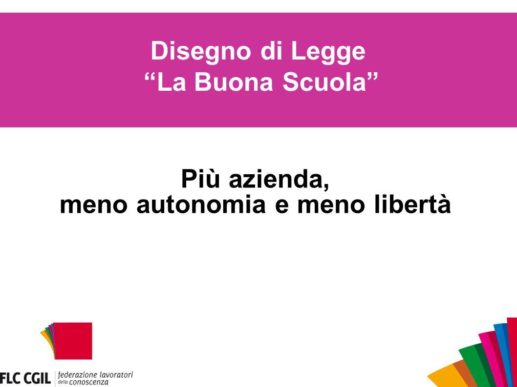 Disegno di Legge La Buona Scuola Più azienda, meno autonomia e meno libertà