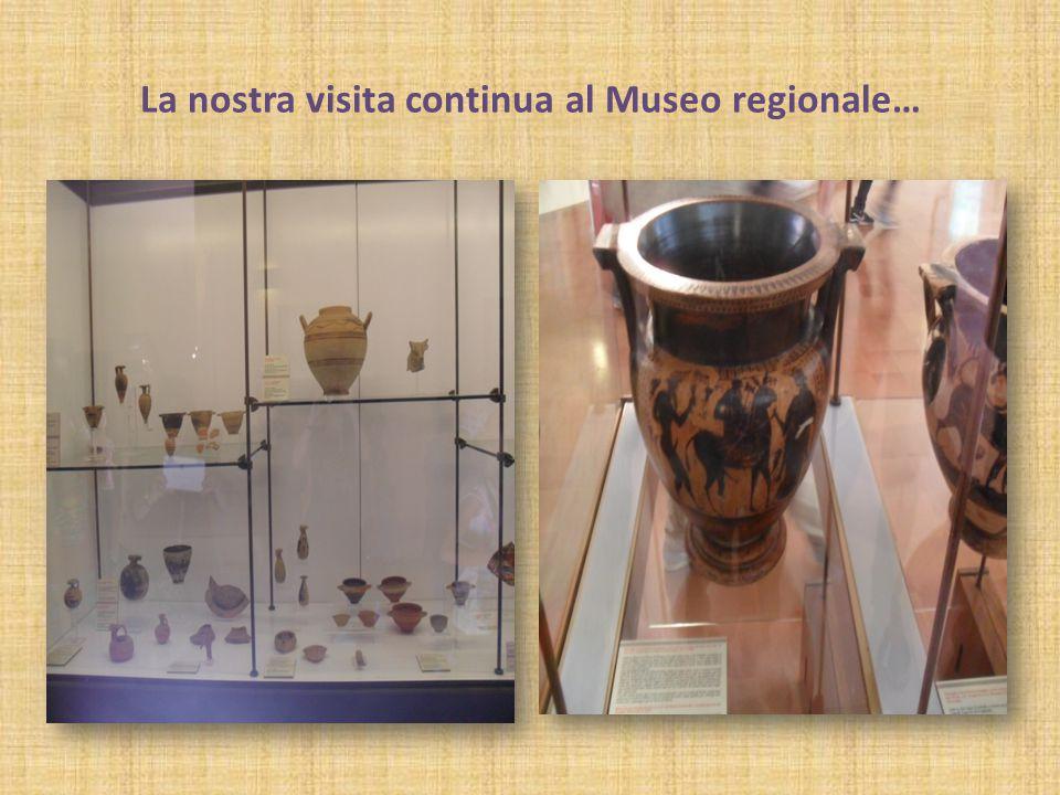La nostra visita continua al Museo regionale…