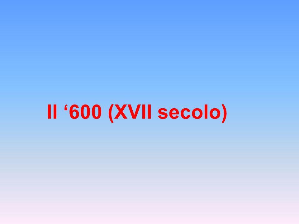 Il '600 (XVII secolo)