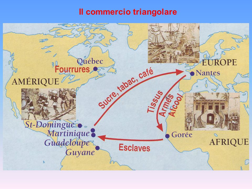 Il commercio degli schiavi portò enormi ricchezze agli stati europei che lo praticarono, inizialmente Spagna e Portogallo, poi soprattutto Inghilterra, Olanda e Francia