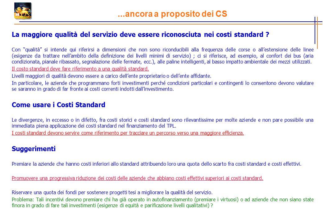 ...ancora a proposito dei CS La maggiore qualità del servizio deve essere riconosciuta nei costi standard .