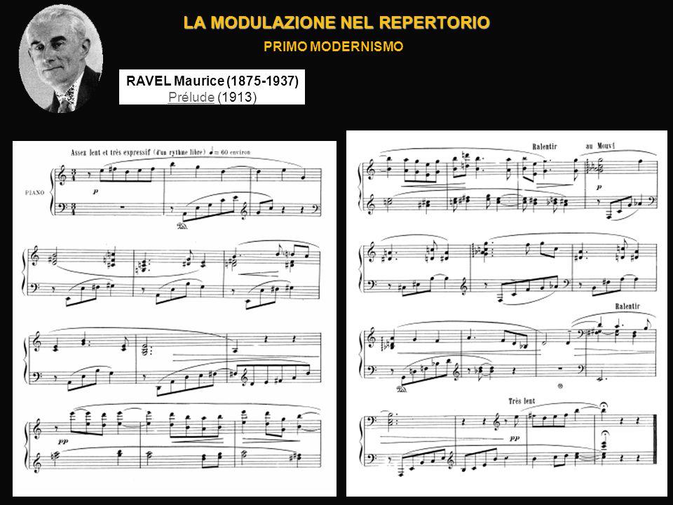LA MODULAZIONE NEL REPERTORIO PRIMO MODERNISMO RAVEL Maurice (1875-1937) PréludePrélude (1913)