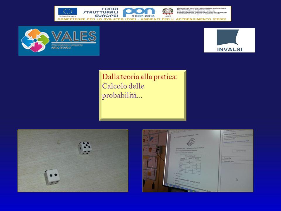 Dalla teoria alla pratica: Calcolo delle probabilità...