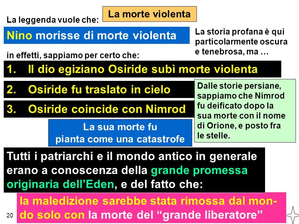 Nino morisse di morte violenta La morte violenta 20 La leggenda vuole che: La storia profana è qui particolarmente oscura e tenebrosa, ma … in effetti