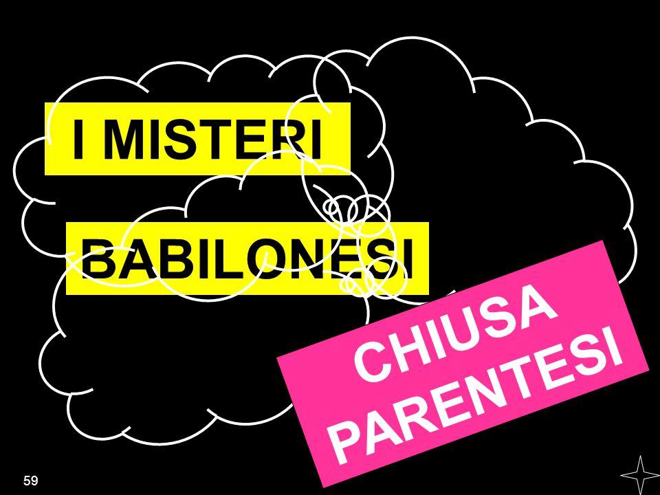 59 I MISTERI BABILONESI CHIUSA PARENTESI