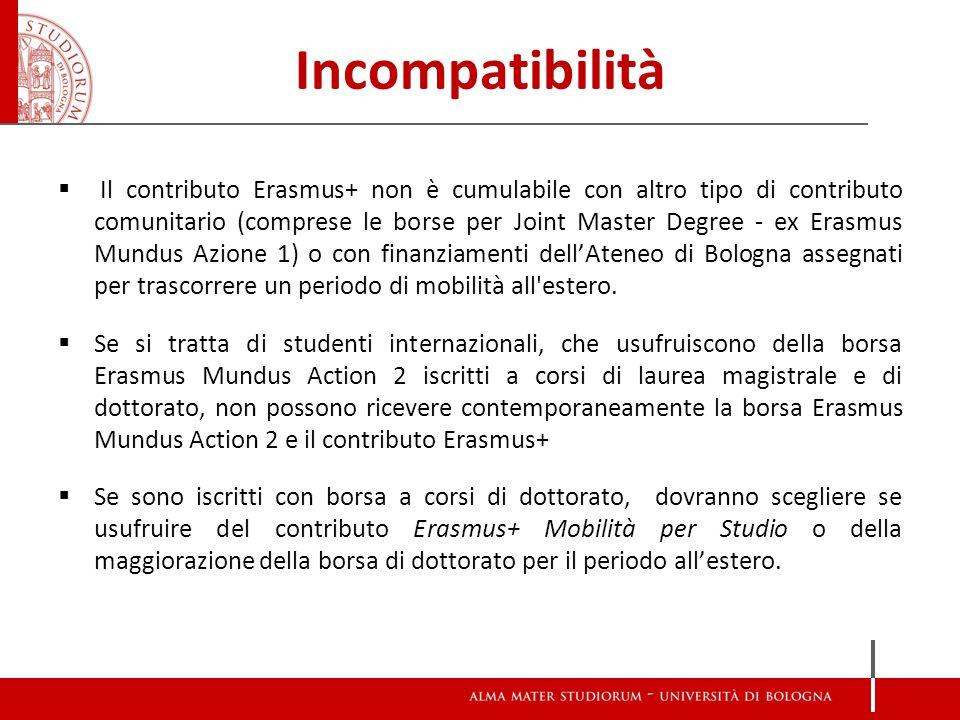 Incompatibilità  Il contributo Erasmus+ non è cumulabile con altro tipo di contributo comunitario (comprese le borse per Joint Master Degree - ex Era