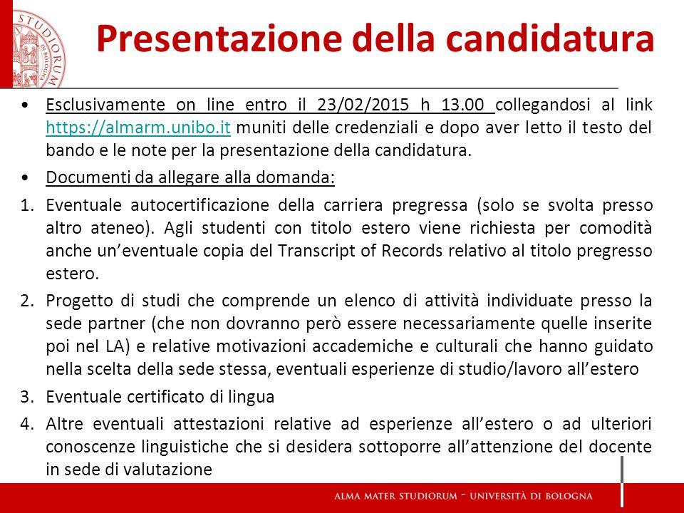 Presentazione della candidatura Esclusivamente on line entro il 23/02/2015 h 13.00 collegandosi al link https://almarm.unibo.it muniti delle credenzia