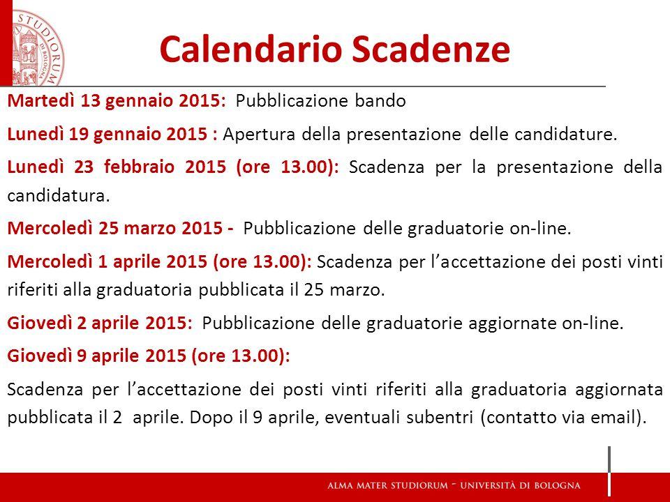 Calendario Scadenze Martedì 13 gennaio 2015: Pubblicazione bando Lunedì 19 gennaio 2015 : Apertura della presentazione delle candidature.