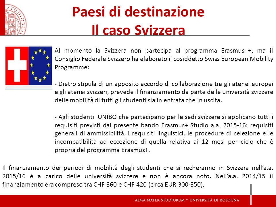 Paesi di destinazione Il caso Svizzera Al momento la Svizzera non partecipa al programma Erasmus +, ma il Consiglio Federale Svizzero ha elaborato il