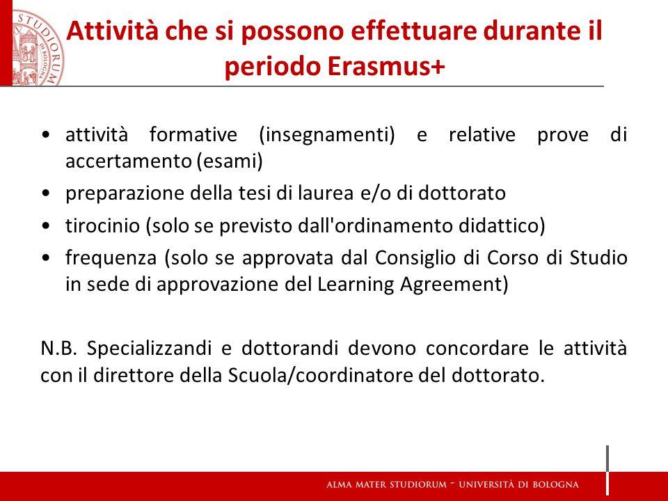 Attività che si possono effettuare durante il periodo Erasmus+ attività formative (insegnamenti) e relative prove di accertamento (esami) preparazione