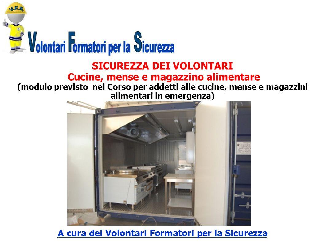 SICUREZZA DEI VOLONTARI Cucine, mense e magazzino alimentare (modulo previsto nel Corso per addetti alle cucine, mense e magazzini alimentari in emerg