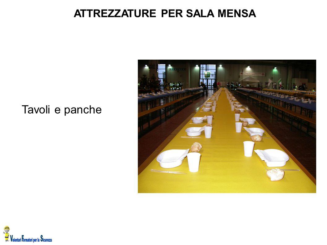 ATTREZZATURE PER SALA MENSA Tavoli e panche