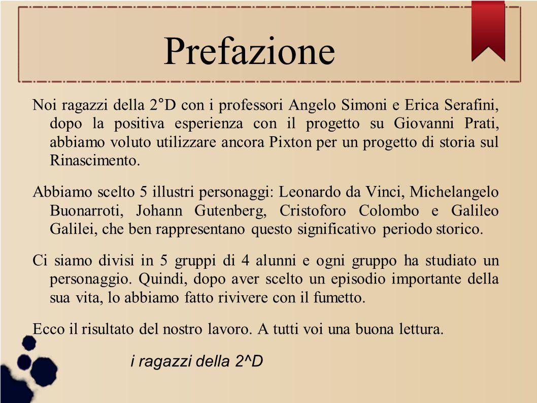 Prefazione Noi ragazzi della 2°D con i professori Angelo Simoni e Erica Serafini, dopo la positiva esperienza con il progetto su Giovanni Prati, abbia