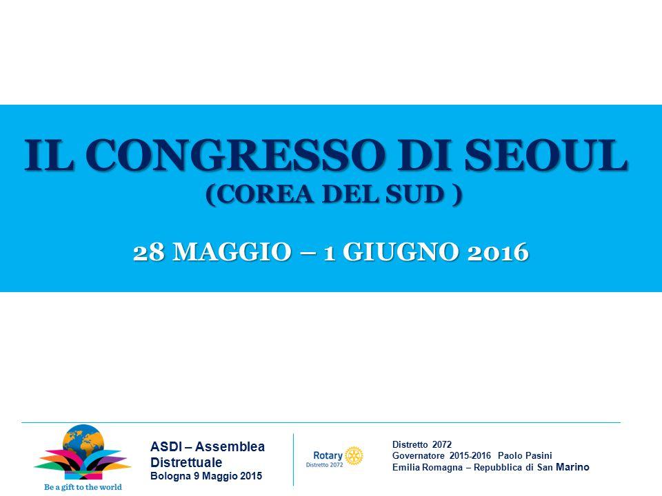 Distretto 2072 Governatore 2015-2016 Paolo Pasini Emilia Romagna – Repubblica di San Marino ASDI – Assemblea Distrettuale Bologna 9 Maggio 2015