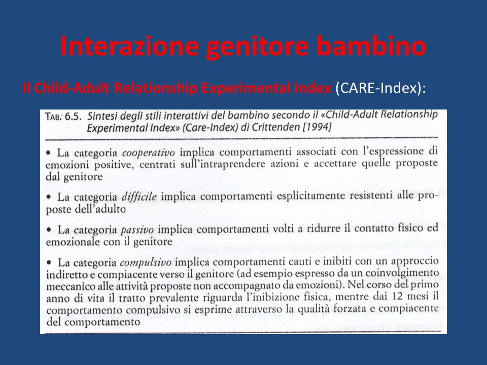 Interazione genitore bambino Il Child-Adult Relationship Experimental Index (CARE-Index):