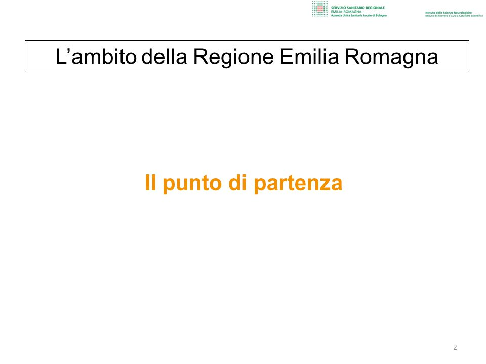 Il punto di partenza 2 L'ambito della Regione Emilia Romagna