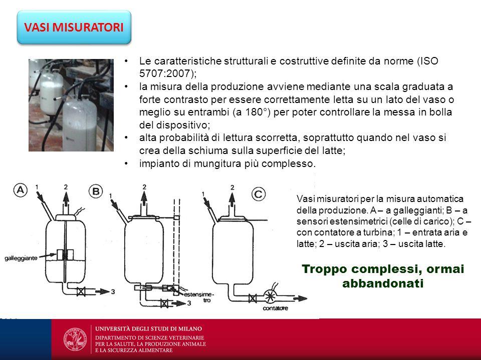 VASI MISURATORI Le caratteristiche strutturali e costruttive definite da norme (ISO 5707:2007); la misura della produzione avviene mediante una scala