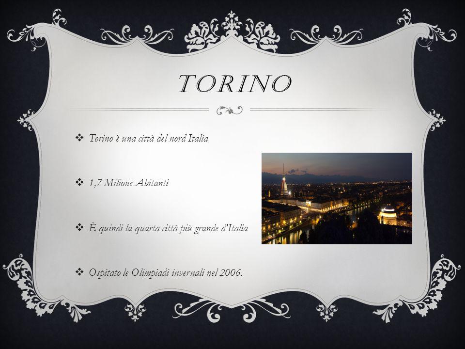 TORINO  Torino è una città del nord Italia  1,7 Milione Abitanti  È quindi la quarta città più grande d Italia  Ospitato le Olimpiadi invernali nel 2006.