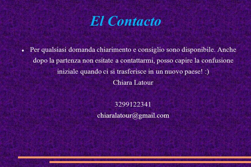 El Contacto Per qualsiasi domanda chiarimento e consiglio sono disponibile. Anche dopo la partenza non esitate a contattarmi, posso capire la confusio