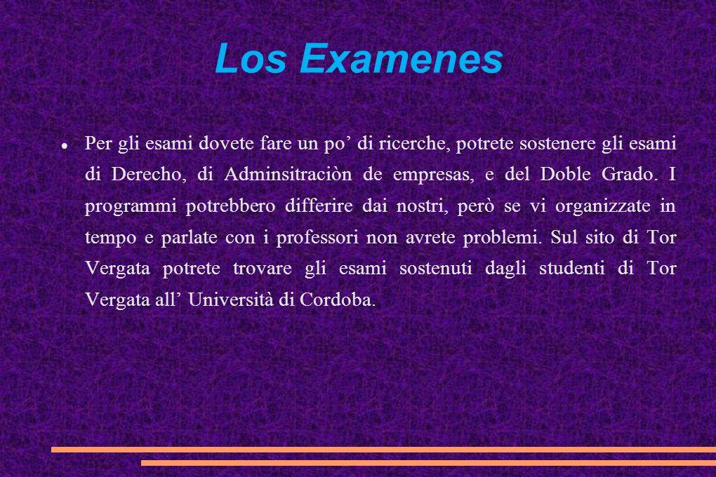 Los Examenes Per gli esami dovete fare un po' di ricerche, potrete sostenere gli esami di Derecho, di Adminsitraciòn de empresas, e del Doble Grado. I