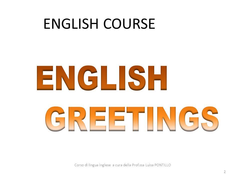 ENGLISH COURSE 2 Corso di lingua inglese a cura della Prof.ssa Luisa PONTILLO