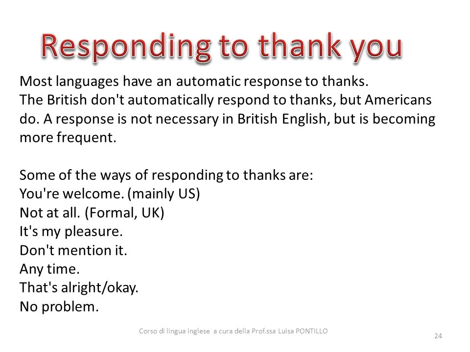 24 Most languages have an automatic response to thanks.