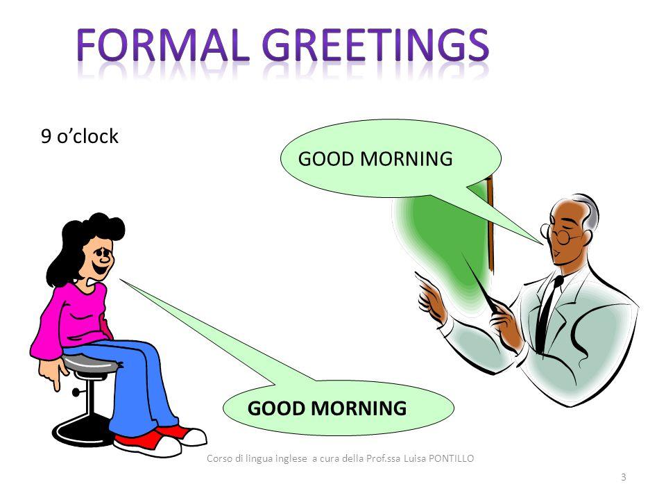 GOOD MORNING 9 o'clock 3 Corso di lingua inglese a cura della Prof.ssa Luisa PONTILLO