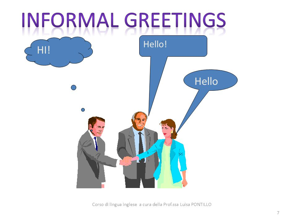 Hello HI! Hello! 7 Corso di lingua inglese a cura della Prof.ssa Luisa PONTILLO
