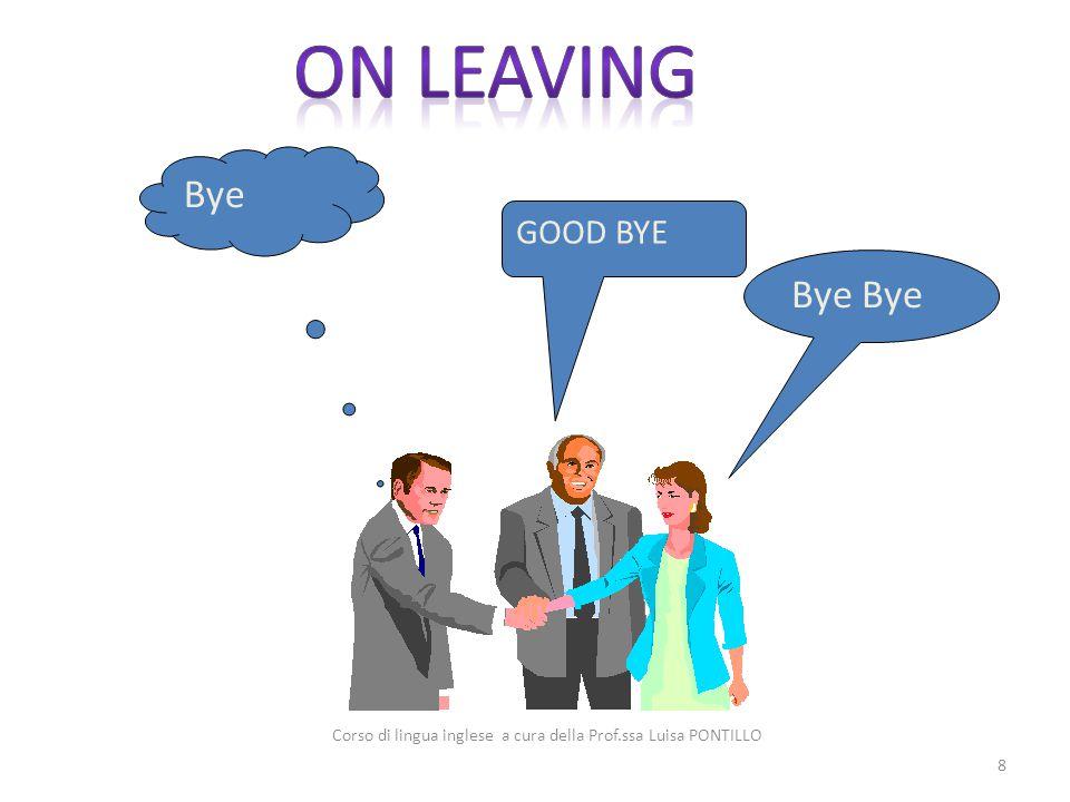 Bye GOOD BYE 8 Corso di lingua inglese a cura della Prof.ssa Luisa PONTILLO