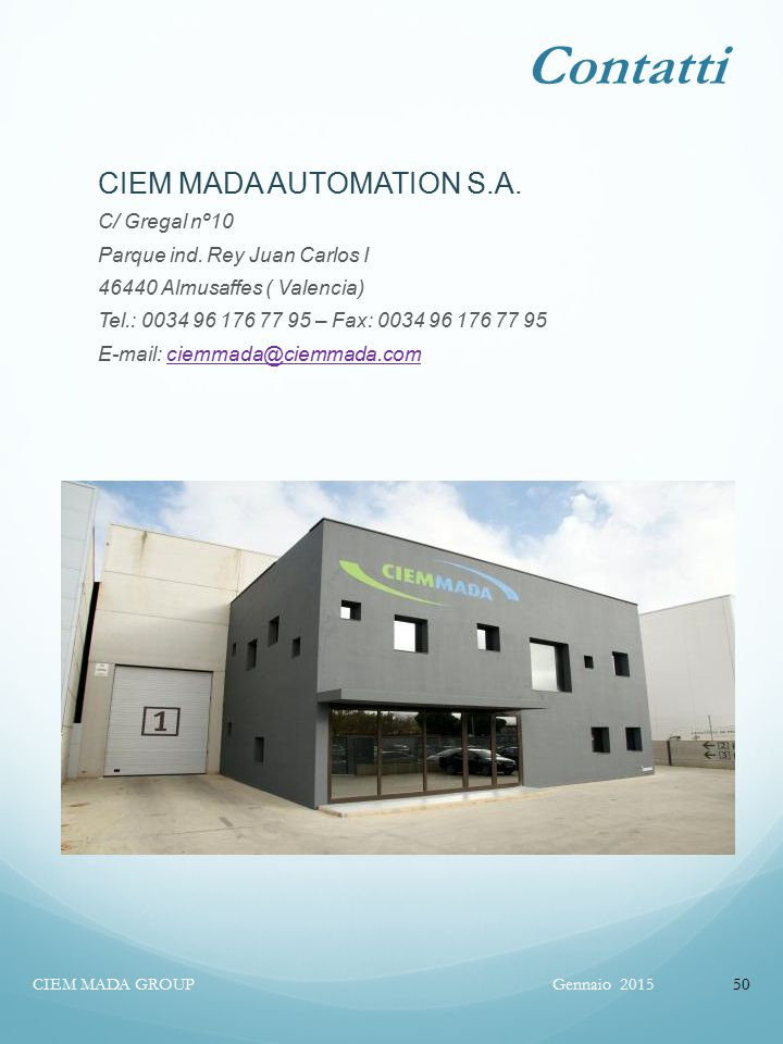 Contatti Gennaio 2015CIEM MADA GROUP50 CIEM MADA AUTOMATION S.A.