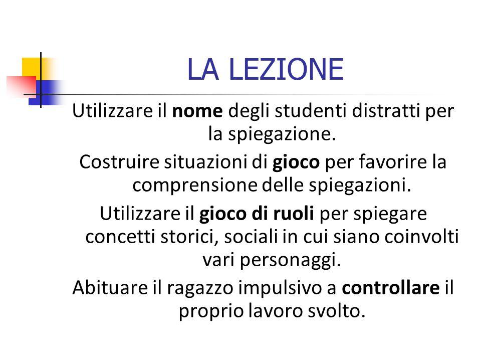 LA LEZIONE Utilizzare il nome degli studenti distratti per la spiegazione.