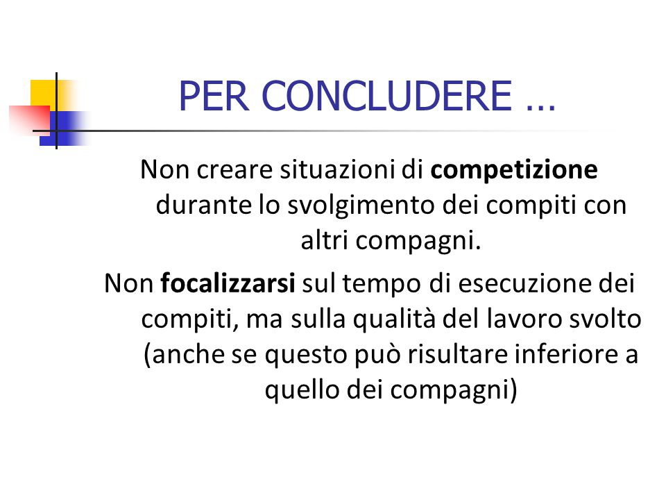 Non creare situazioni di competizione durante lo svolgimento dei compiti con altri compagni.