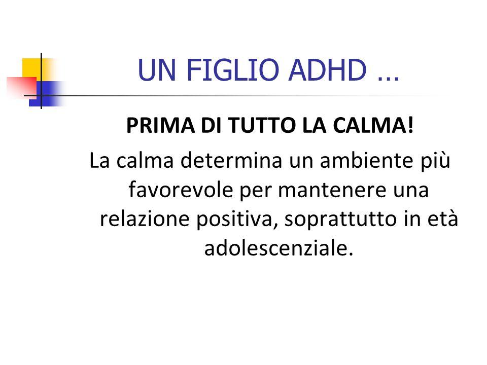 UN FIGLIO ADHD … PRIMA DI TUTTO LA CALMA.
