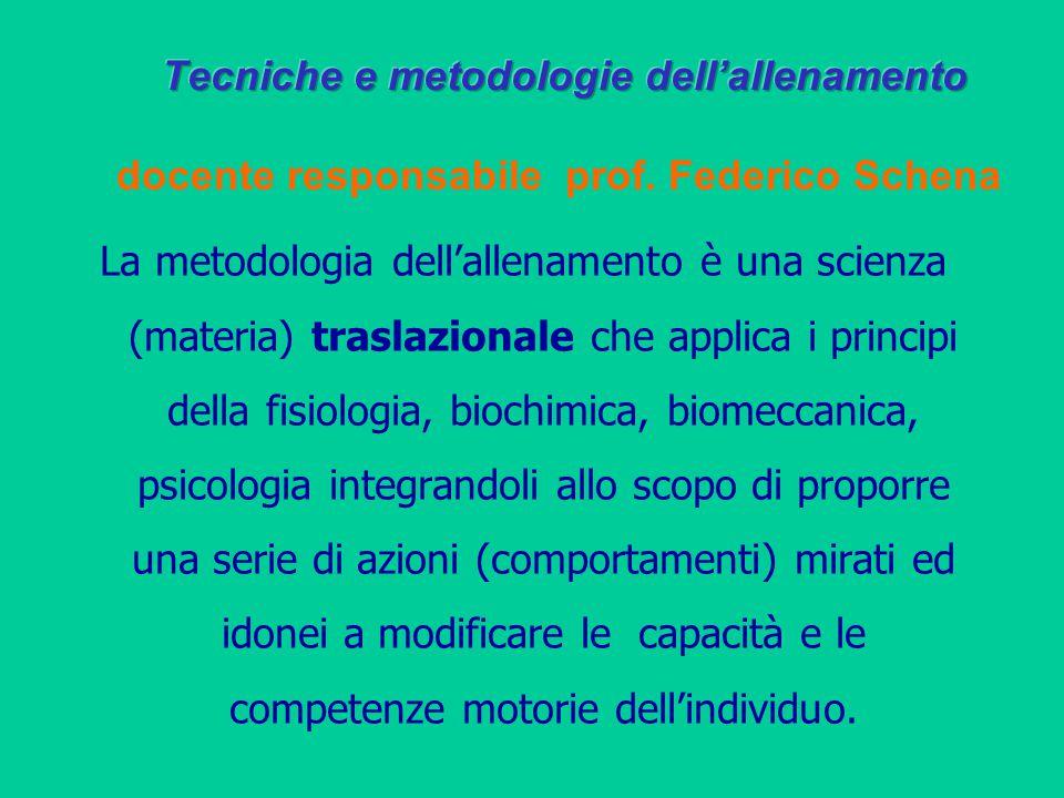 La metodologia dell'allenamento è una scienza (materia) traslazionale che applica i principi della fisiologia, biochimica, biomeccanica, psicologia in