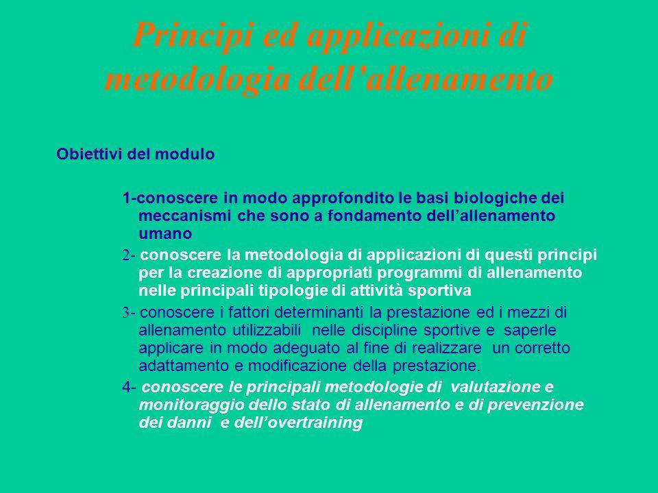 Principi ed applicazioni di metodologia dell'allenamento Obiettivi del modulo 1-conoscere in modo approfondito le basi biologiche dei meccanismi che s