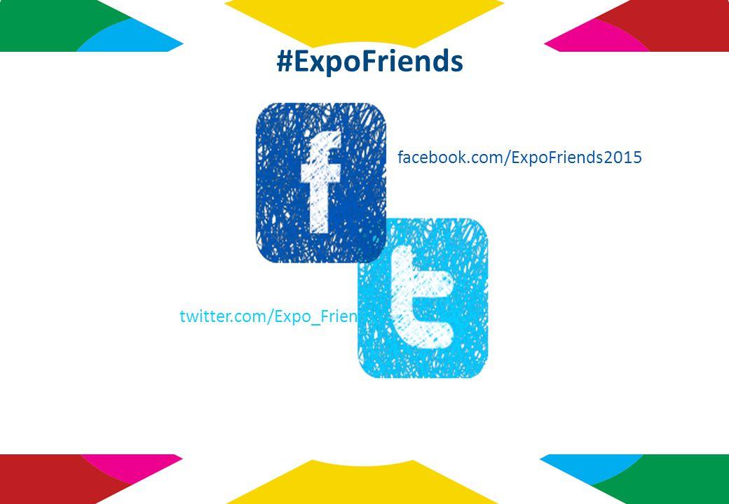 facebook.com/ExpoFriends2015 twitter.com/Expo_Friends #ExpoFriends