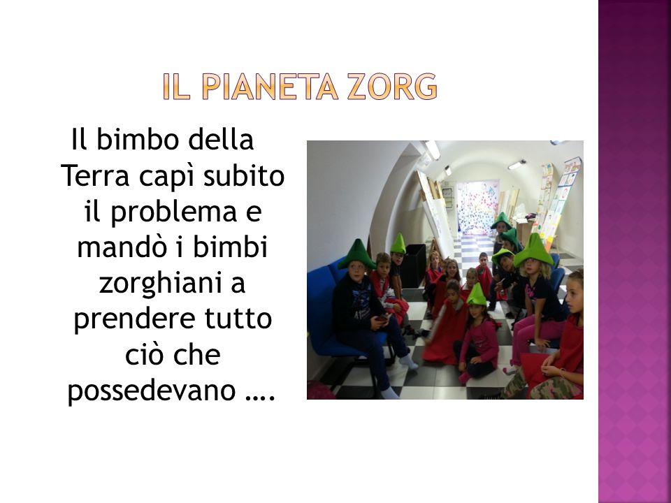 Il bimbo della Terra capì subito il problema e mandò i bimbi zorghiani a prendere tutto ciò che possedevano ….
