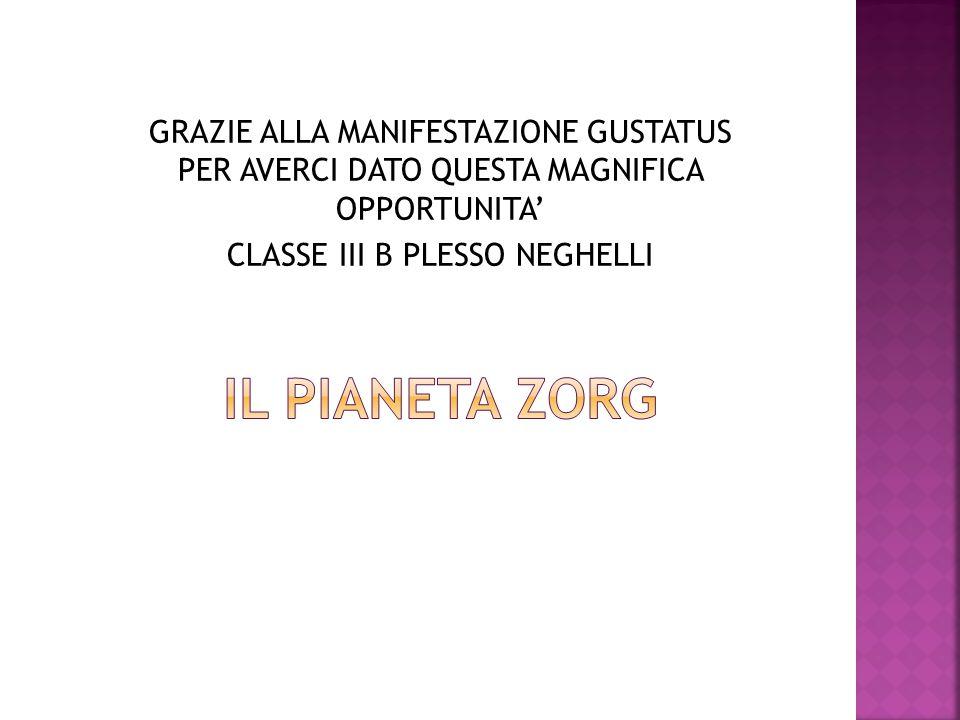 GRAZIE ALLA MANIFESTAZIONE GUSTATUS PER AVERCI DATO QUESTA MAGNIFICA OPPORTUNITA' CLASSE III B PLESSO NEGHELLI