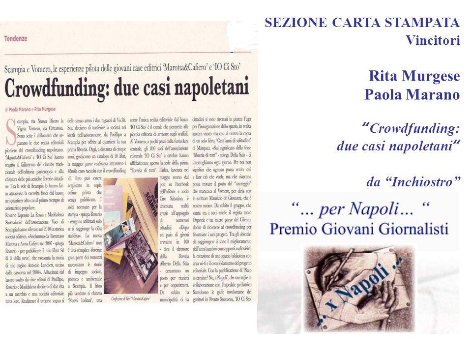 SEZIONE CARTA STAMPATA Vincitori Rita Murgese Paola Marano Crowdfunding: due casi napoletani da Inchiostro