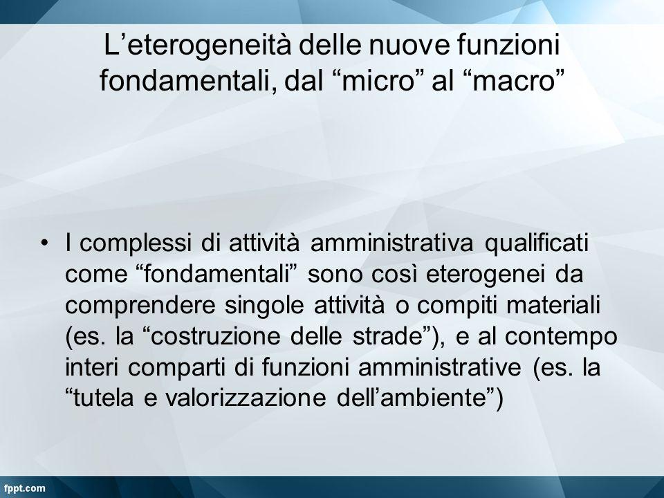 """L'eterogeneità delle nuove funzioni fondamentali, dal """"micro"""" al """"macro"""" I complessi di attività amministrativa qualificati come """"fondamentali"""" sono c"""