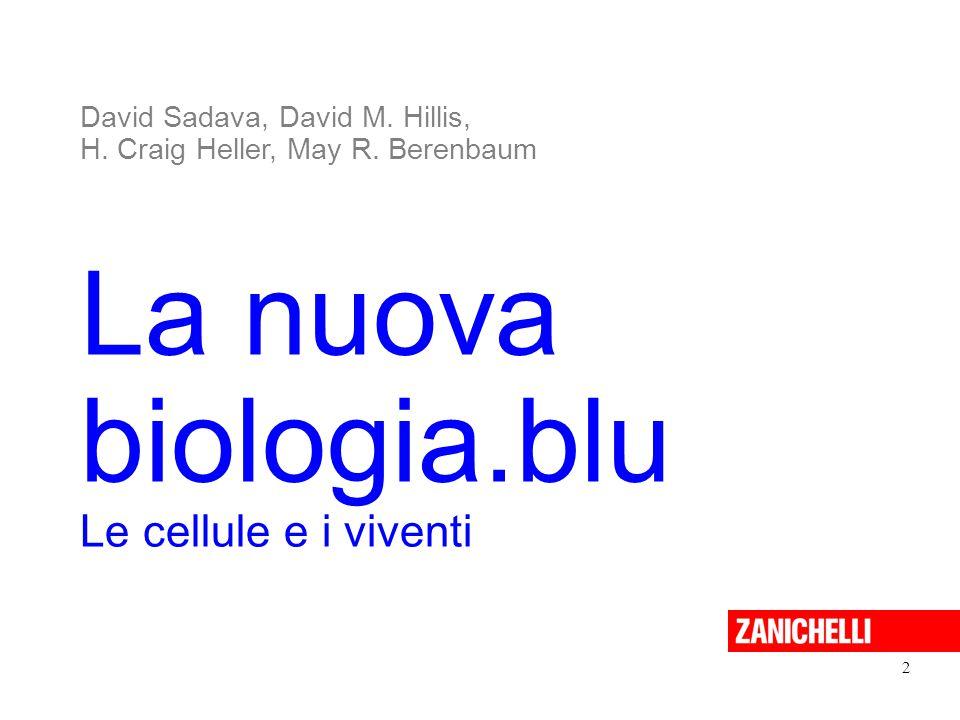 La nuova biologia.blu Le cellule e i viventi 2 David Sadava, David M. Hillis, H. Craig Heller, May R. Berenbaum