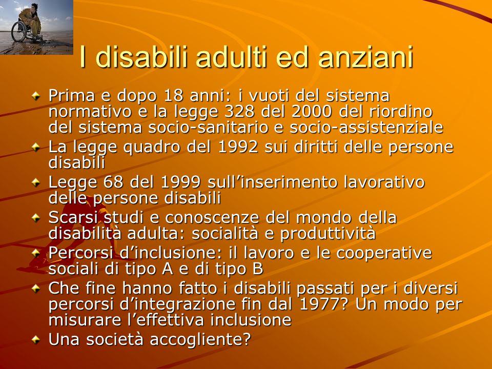 I disabili adulti ed anziani Prima e dopo 18 anni: i vuoti del sistema normativo e la legge 328 del 2000 del riordino del sistema socio-sanitario e so
