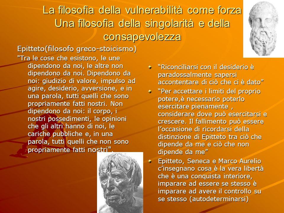La filosofia della vulnerabilità come forza Una filosofia della singolarità e della consapevolezza Epitteto(filosofo greco-stoicismo)