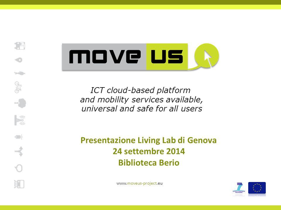 www.moveus-project.eu12  Il progetto MoveUs prevede 4 workshop:  I Workshop (dic.2014) per valutare le specifiche dei servizi )  II Workshop (feb.2015) per valutare la metodologia da usare nella scelta degli indicatori di efficienza energetica  III Workshop (ott.