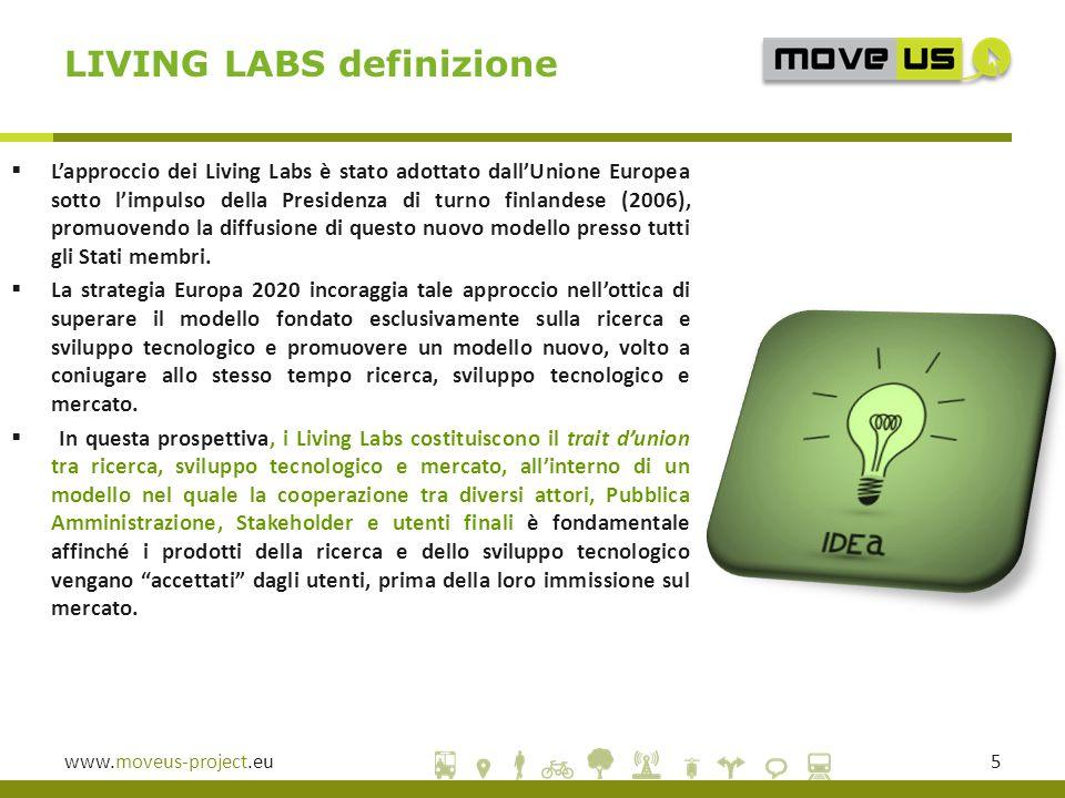 www.moveus-project.eu5  L'approccio dei Living Labs è stato adottato dall'Unione Europea sotto l'impulso della Presidenza di turno finlandese (2006), promuovendo la diffusione di questo nuovo modello presso tutti gli Stati membri.