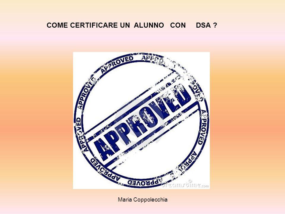 Maria Coppolecchia DISPENSA DALLA LINGUA STRANIERA SCRITTA 1.certificazione di DSA, attestante la gravità del disturbo e recante esplicita richiesta di dispensa dalle prove scritte di lingua straniera; 2.