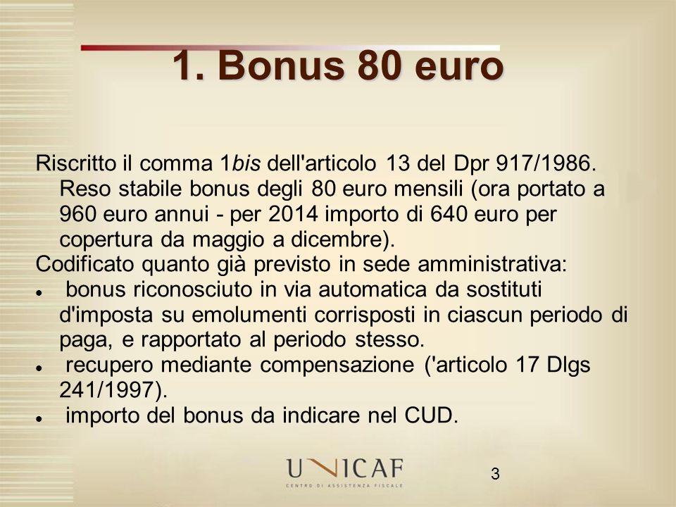 3 1. Bonus 80 euro Riscritto il comma 1bis dell'articolo 13 del Dpr 917/1986. Reso stabile bonus degli 80 euro mensili (ora portato a 960 euro annui -